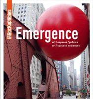 Emergence, art/ espaces/ publics